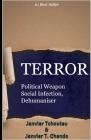 Terror: Political Weapon, Social Infection, Dehumaniser Cover Image