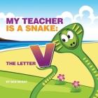 My Teacher is a Snake The Letter V Cover Image