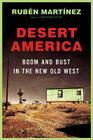 Desert America: Boom and Bust in the New Old West Cover Image