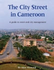 The City Street in Cameroon: A Guide to Street and City Management Cover Image