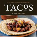 Tacos: 75 Authentic and Inspired Recipes Cover Image