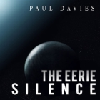 The Eerie Silence Lib/E: Renewing Our Search for Alien Intelligence Cover Image