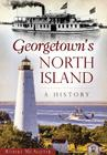 Georgetown's North Island: A History Cover Image