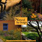 Natural by Design:  Beauty and Balance in Southwest Gardens: Beauty and Balance in Southwest Gardens Cover Image