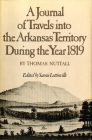 A Journal of Travels Into the Arkansas Territory During the Year 1819 (American Exploration and Travel) Cover Image