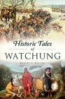Historic Tales of Watchung Cover Image