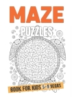Mazes Puzzle Book For Kids 5-9 Years: A Challenging And Fun Brain game Maze Book for Boys And Girls 5-9 years Cover Image