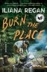 Burn the Place: A Memoir Cover Image