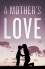A Mother's Love (Pack of 25) Cover Image
