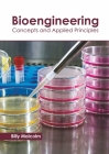 Bioengineering: Concepts and Applied Principles Cover Image