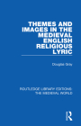 Themes and Images in the Medieval English Religious Lyric Cover Image