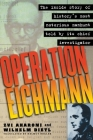 Operation Eichmann: The Truth about the Pursuit, Capture and Trial Cover Image