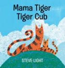Mama Tiger, Tiger Cub Cover Image