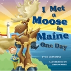I Met a Moose in Maine One Day (Shankman & O'Neill) Cover Image