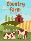 Country Farm Coloring Book: Charming Countryside Nature Scenes to Relax for Kids and Adults Cover Image