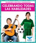 Celebrando Todas Las Habilidades (Celebrating All Abilties) Cover Image