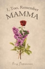 I, Too, Remember Mamma Cover Image