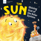 The Sun: Shining Star of the Solar System (Picture Book Science) Cover Image