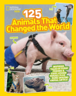 125 Animals That Changed the World Cover Image