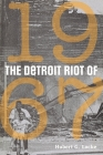 The Detroit Riot of 1967 (Great Lakes Books) Cover Image