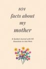 101 Facts About My Mother: A Guided Journal with 101 Questions to Ask Mom Cover Image