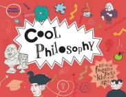 Cool Philosophy: Filled with Fantastic Facts for Kids of All Ages Cover Image