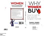 Why Women Buy: How to Sell to the World's Largest Market, How to Sell, Cover Image