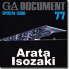 GA Document 77 - Special issue: Arata Isozaki Cover Image