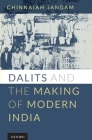 Dalits and the Making of Modern India Cover Image