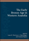 The Early Bronze Age in Western Anatolia (Suny Series) Cover Image