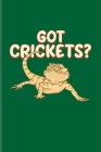 Got Crickets?: Funny Reptile Humor Undated Planner - Weekly & Monthly No Year Pocket Calendar - Medium 6x9 Softcover - For Lizards & Cover Image