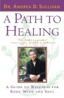 A Path to Healing: A Guide to Wellness for Body, Mind, and Soul Cover Image