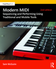 Modern MIDI: Sequencing and Performing Using Traditional and Mobile Tools Cover Image