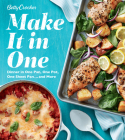 Betty Crocker Make It in One: Dinner in One Pan, One Pot, One Sheet Pan . . . and More Cover Image