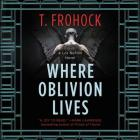 Where Oblivion Lives Lib/E Cover Image