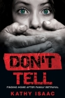 Don't Tell: Finding Home after Family Betrayal Cover Image