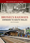 Bradshaw's Guide Brunel's Railways Swindon to South Wales: Volume 2 Cover Image