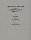 The Musical Tradition of the Eastern European Synagogue: Volume 2 (Judaic Traditions in Literature) Cover Image