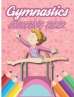 Gymnastics Coloring Book: Gymnastics Coloring & Activity Book for Girls and Boys 4-8 Cover Image