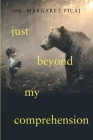 Just Beyond My Comprehension: My Journey with Julia: A Memoir Cover Image