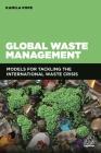 Global Waste Management: Models for Tackling the International Waste Crisis Cover Image