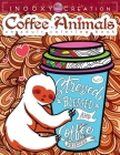 Stressed Blessed & Coffee Obsessed- Coffee Animals Adult Coloring Book: A Fun Coloring Gift for Coffee Lovers with Motivational Quotes and Stress Reli Cover Image
