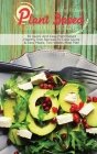 The Plant Based Cookbook For Beginners: 55 Quick And Easy Plant Based Healthy Diet Recipes To Cook Quick & Easy Meals, Two Weeks Meal Plan Cover Image
