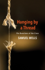 Hanging by a Thread: The Questions of the Cross Cover Image