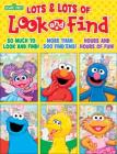 Sesame Street: Lots & Lots of Look and Find Cover Image