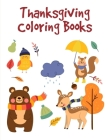 Thanksgiving Coloring Books: coloring books for boys and girls with cute animals, relaxing colouring Pages Cover Image