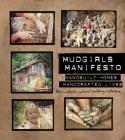 Mudgirls Manifesto: Handbuilt Homes, Handcrafted Lives Cover Image