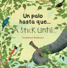 Un Palo Hasta Que''¬'¬¬'¬'¬'¬¬'¬]''&# a Stick Until''¬'¬¬'¬' Cover Image
