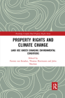 Property Rights and Climate Change: Land Use Under Changing Environmental Conditions (Routledge Complex Real Property Rights) Cover Image