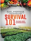 Survival 101 Raised Bed Gardening: The Essential Guide To Growing Your Own Food In 2020 Cover Image